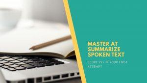 Master at Summarize Spoken Text